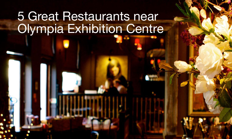 5 Great Restaurants Near Olympia in London