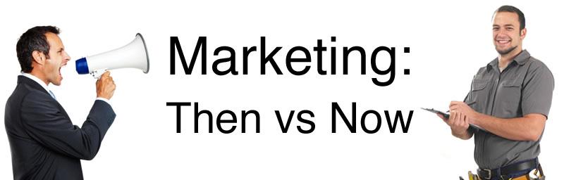 Marketing: Then vs Now