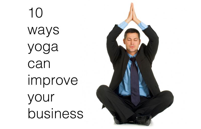 Ways Yoga Can Improve Business