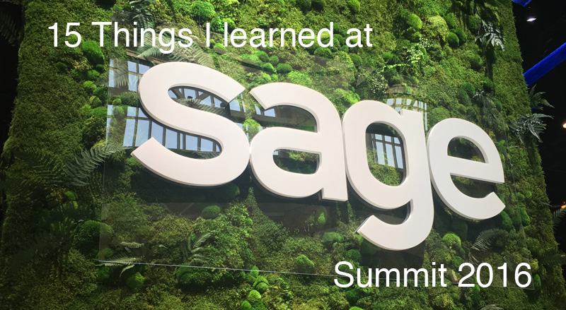 15 Things Learned Sage Summit 2016