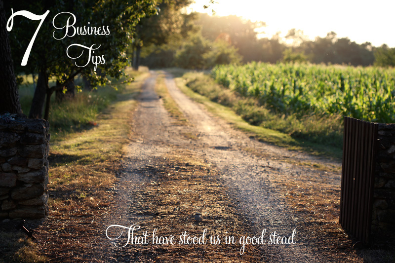 7 Business Tips that have stood us in good stead