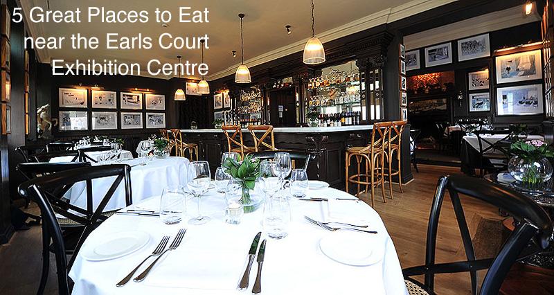 5 Great Restaurants Near Earls Court Exhibition Centre