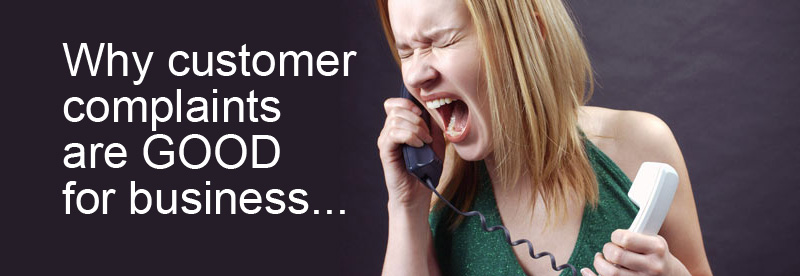 Why Customer Complaints ar Good for Business