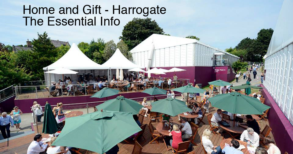 Home and Gift Harrogate - The Essential Info
