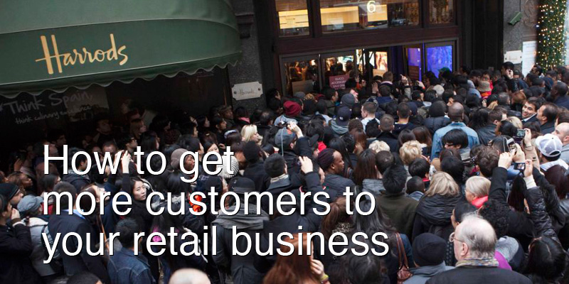 How to Get More Customers Retail Business