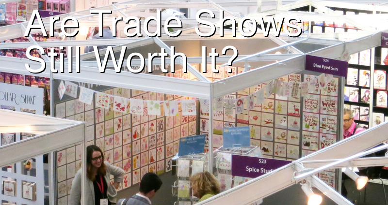 Are Trade Shows Worth It?