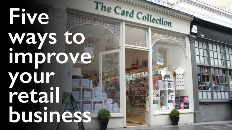 5 Ways To Improve Your Retail Business