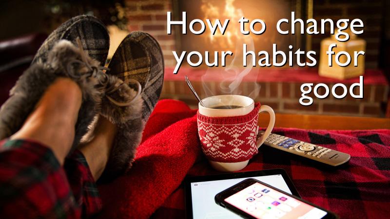 How To Change Habits